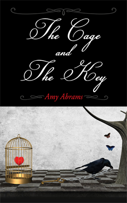 The Cage and The Key by Amy Abrams